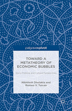 Dholakia, Nikhilesh - Toward a Metatheory of Economic Bubbles: Socio-Political and Cultural Perspectives, ebook