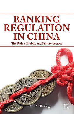 Ping, He Wei - Banking Regulation in China, e-kirja