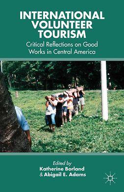Adams, Abigail E. - International Volunteer Tourism, ebook