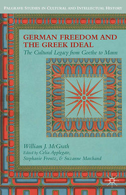 Applegate, Celia - German Freedom and the Greek Ideal, ebook