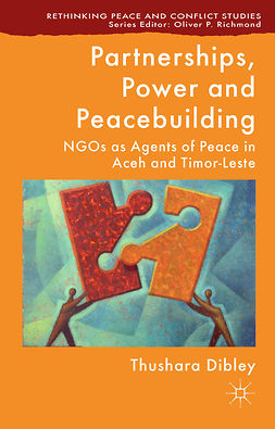 Dibley, Thushara - Partnerships, Power and Peacebuilding, ebook
