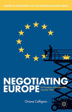 Calligaro, Oriane - Negotiating Europe, e-bok