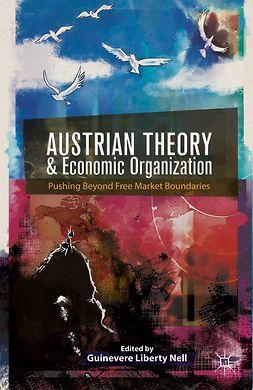 Nell, Guinevere Liberty - Austrian Theory and Economic Organization, e-bok