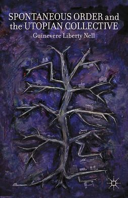 Nell, Guinevere Liberty - Spontaneous Order and the Utopian Collective, ebook