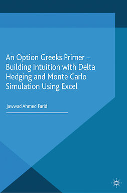 Farid, Jawwad Ahmed - An Option Greeks Primer — Building Intuition with Delta Hedging and Monte Carlo Simulation Using Excel, e-bok