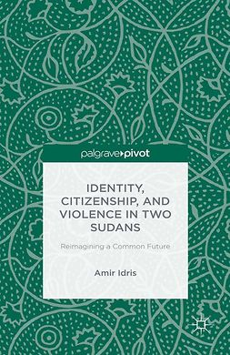 Idris, Amir - Identity, Citizenship, and Violence in Two Sudans: Reimagining a Common Future, ebook