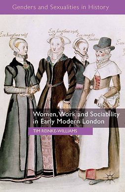 Reinke-Williams, Tim - Women, Work and Sociability in Early Modern London, ebook