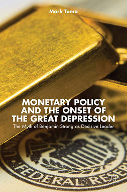 Toma, Mark - Monetary Policy and the Onset of the Great Depression, ebook