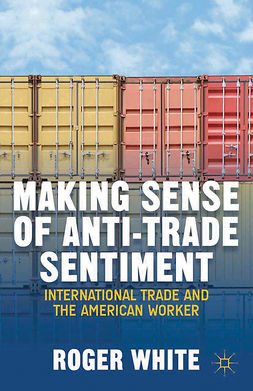 White, Roger - Making Sense of Anti-trade Sentiment, ebook