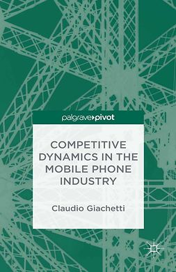 Giachetti, Claudio - Competitive Dynamics in the Mobile Phone Industry, ebook