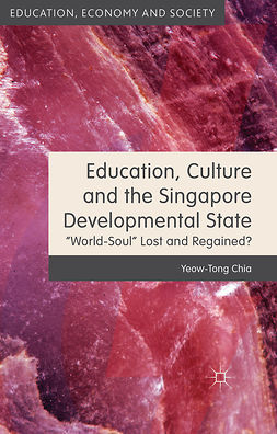 Chia, Yeow-Tong - Education, Culture and the Singapore Developmental State, ebook