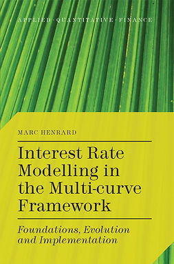 Henrard, Marc - Interest Rate Modelling in the Multi-curve Framework, ebook