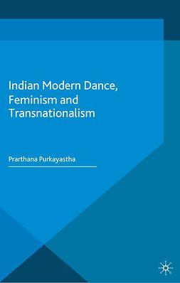 Purkayastha, Prarthana - Indian Modern Dance, Feminism and Transnationalism, e-kirja