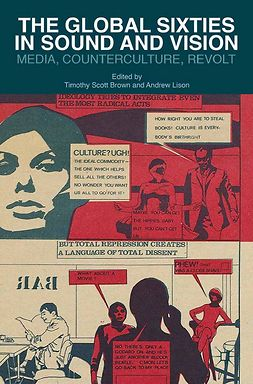 Brown, Timothy Scott - The Global Sixties in Sound and Vision, ebook