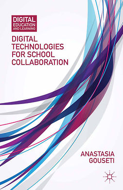 Gouseti, Anastasia - Digital Technologies for School Collaboration, ebook