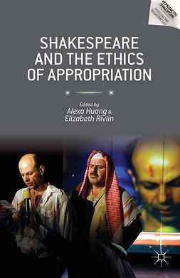 Huang, Alexa - Shakespeare and the Ethics of Appropriation, e-kirja
