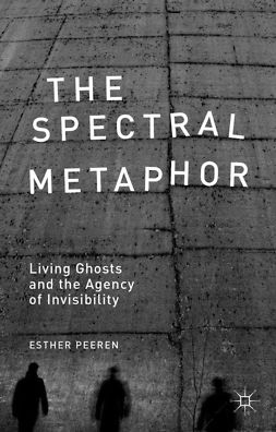 Peeren, Esther - The Spectral Metaphor, e-kirja