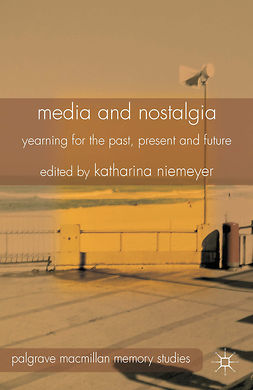 Niemeyer, Katharina - Media and Nostalgia, e-bok