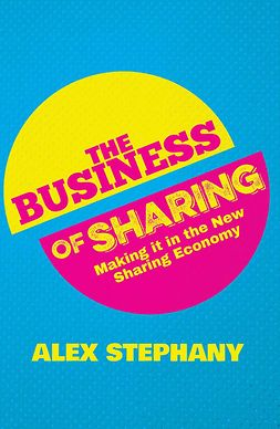 Stephany, Alex - The Business of Sharing, ebook