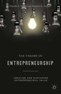Mishra, Chandra S. - The Theory of Entrepreneurship, e-bok