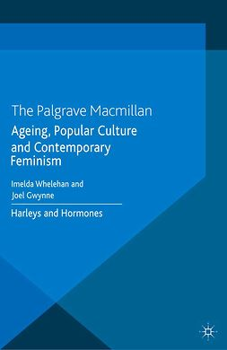 Gwynne, Joel - Ageing, Popular Culture and Contemporary Feminism, ebook