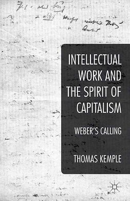 Kemple, Thomas - Intellectual Work and the Spirit of Capitalism, ebook