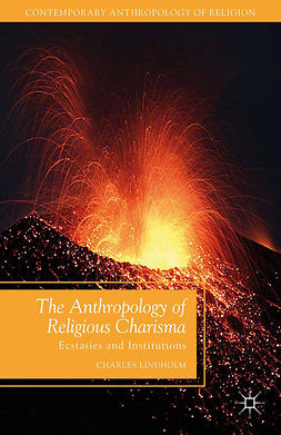 Lindholm, Charles - The Anthropology of Religious Charisma, ebook