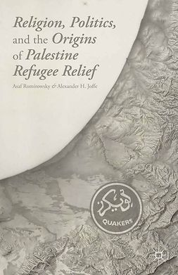 Joffe, Alexander H. - Religion, Politics, and the Origins of Palestine Refugee Relief, ebook