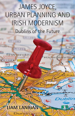 Lanigan, Liam - James Joyce, Urban Planning, and Irish Modernism, ebook