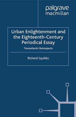 Squibbs, Richard - Urban Enlightenment and the Eighteenth-Century Periodical Essay, e-bok