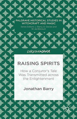 Barry, Jonathan - Raising Spirits: How a Conjuror's Tale Was Transmitted across the Enlightenment, ebook