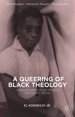 Kornegay, EL - A Queering of Black Theology, e-bok