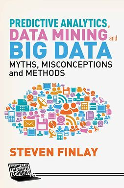 Finlay, Steven - Predictive Analytics, Data Mining and Big Data, e-kirja