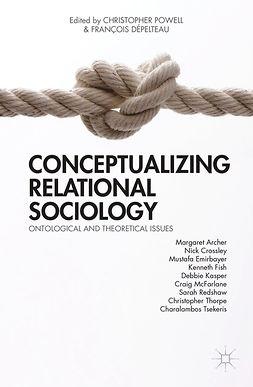 Dépelteau, François - Conceptualizing Relational Sociology, ebook