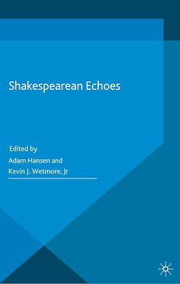 Hansen, Adam - Shakespearean Echoes, ebook