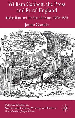 Grande, James - William Cobbett, the Press and Rural England, e-bok