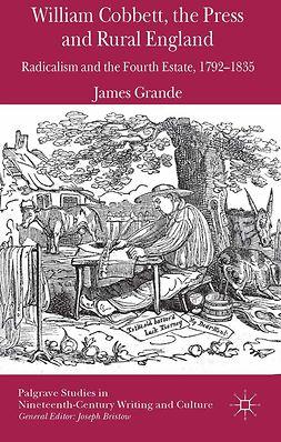 Grande, James - William Cobbett, the Press and Rural England, e-kirja