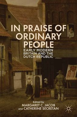 Jacob, Margaret C. - In Praise of Ordinary People, ebook