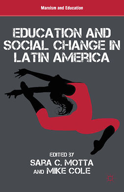 Cole, Mike - Education and Social Change in Latin America, e-kirja