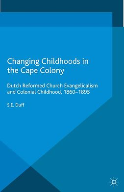Duff, S. E. - Changing Childhoods in the Cape Colony, ebook