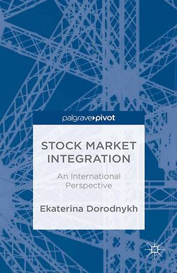 Dorodnykh, Ekaterina - Stock Market Integration: An International Perspective, ebook
