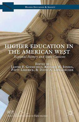 Goodchild, Lester F. - Higher Education in the American West, e-kirja