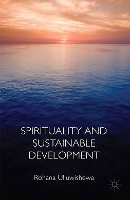 Ulluwishewa, Rohana - Spirituality and Sustainable Development, ebook