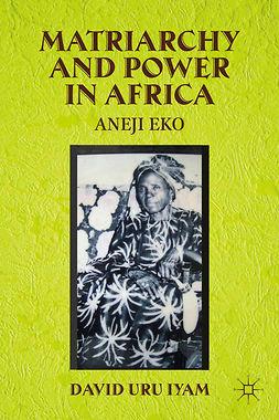 Iyam, David Uru - Matriarchy and Power in Africa, ebook