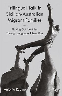 Rubino, Antonia - Trilingual Talk in Sicilian-Australian Migrant Families, ebook