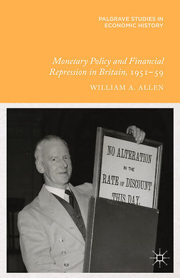 Allen, William A. - Monetary Policy and Financial Repression in Britain, 1951–59, ebook