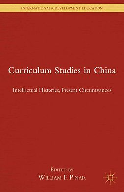 Pinar, William F. - Curriculum Studies in China, ebook