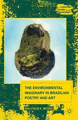 McNee, Malcolm K. - The Environmental Imaginary in Brazilian Poetry and Art, ebook