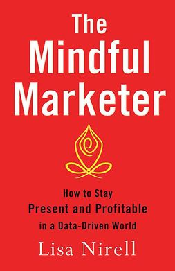 Nirell, Lisa - The Mindful Marketer, ebook