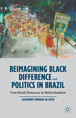 Costa, Alexandre Emboaba - Reimagining Black Difference and Politics in Brazil, ebook